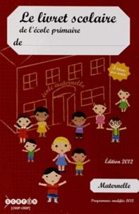 CRDP du Centre - Le livret scolaire de l'école primaire Maternelle - 3 bilans par année.