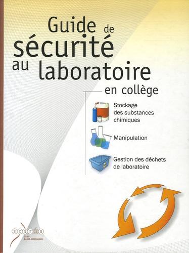 CRDP - Guide de sécurité au laboratoire en collège - Stockage des substances chimiques, Manipulation, Gestion des déchets de laboratoire.