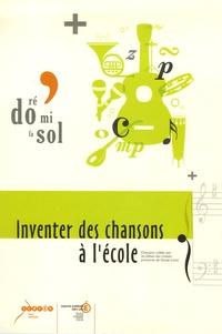 CRDP - Inventer des chansons à l'école. 1 CD audio