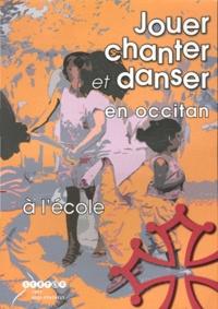 CRDP Midi-Pyrénées - Jouer, chanter et danser en occitan à l'école. 1 DVD + 1 CD audio