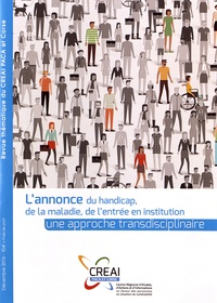 CREAI PACA & Corse - L'annonce du handicap, de la maladie, de l'entrée en institution : une approche transdisciplinaire.