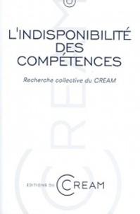 CREAM - L'indisponibilité des compétences.