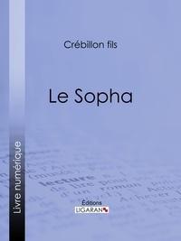 Crébillon fils et  Ligaran - Le Sopha.