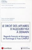 Creda - Le droit des affaires d'aujourd'hui à demain - Regards français et étrangers en hommage à Yves Chaput.