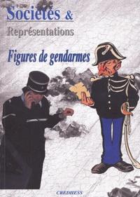 Jean-Noël Luc et  Collectif - Sociétés & Représentations N° 16 : Figures de gendarmes.