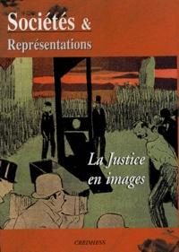 Frédéric Chauvaud et Solange Vernois - Sociétés & Représentations N° 18 : La justice en images.
