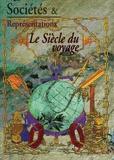 Sylvain Venayre - Sociétés & Représentations N° 21, Avril 2006 : Le Siècle du voyage.