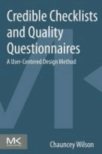 Credible Checklists and Quality Questionnaires - A User-Centered Design Method.