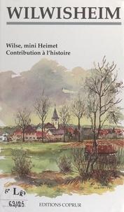Crédit Mutuel et Béatrice Wolf - Wilwisheim - Welse, mini Heimet. Contribution à l'histoire.