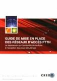 CREDO - Guide de mise en place des réseaux d'accès FTTH - Le déploiement sur l'ensemble du territoire à l'exception des zones très denses.