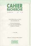 Isabelle Van de Walle - Cahier de recherche N° 149, décembre 200 : Exploration au pays de la mobilité : les entreprises et les déplacements vers le travail.