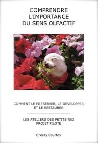 Creezy Courtoy - Comprendre l'Importance du Sens Olfactif . Le Préserver ... - Les Ateliers des Petits Nez.