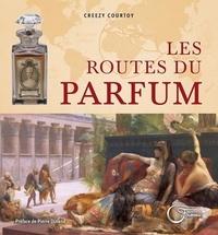 Creezy Courtoy - Les routes du parfum.