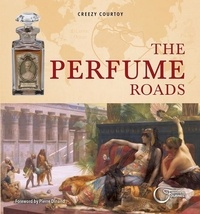 Creezy Courtoy - The Perfume Roads.