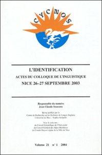 Jean-Claude Souesme et  Collectif - Cycnos Volume 21 N° 1/2004 : L'identification - Actes du colloque de linguistique, Nice 26-27 septembre 2003.