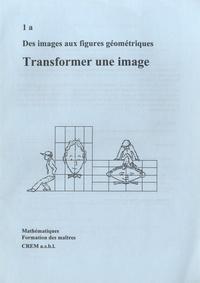 CREM - Des images aux figures géométriques - 1a : Transformer une image.