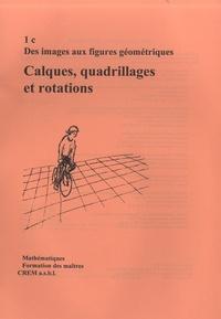 CREM - Des images aux figures géometriques - 1c : Calques, quadrillages et rotations.