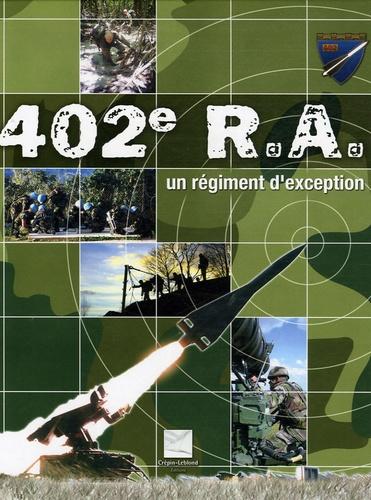 Crépin-Leblond - 402e R.A. - Un régiment d'exception.