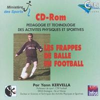 Yann Kervella - Les frappes de balle en football - CD-ROM.