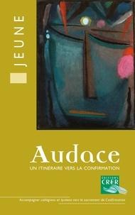 CRER - Audace, un itinéraire vers la confirmation - Livre jeune.