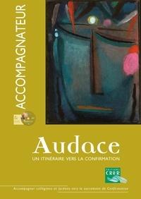 CRER - Audace, un itinéraire vers la confirmation - Livre accompagnateur. 1 DVD