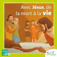 CRER - Avec Jésus, de la mort à la vie.