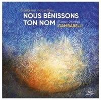 Pierre-Michel Gambarelli - Nous bénissons Ton nom. 1 CD audio