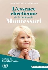 CRER - L'essence chrétienne de la pédagogie Montessori - petit guide pour favoriser la transmission entre l - Petit guide pour favoriser la transmission.