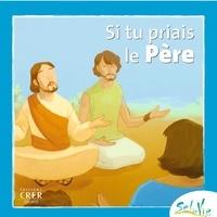 CRER - Si tu priais le Père.