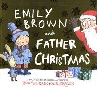 Cressida Cowell et Neal Layton - Emily Brown and Father Christmas.