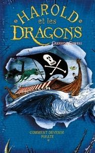 Cressida Cowell - Harold et les dragons Tome 2 : Comment devenir pirate.