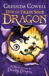 Cressida Cowell - How to Train Your Dragon: A Hero's Guide to Deadly Dragons - Book 6.