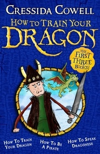 Cressida Cowell - How To Train Your Dragon Collection - The First Three Books!.