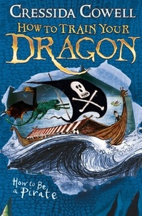 Cressida Cowell - How to Train Your Dragon: How To Be A Pirate - Book 2.