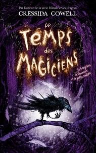 Cressida Cowell - Le temps des magiciens Tome 1 : Le magicien, la guerrière et la petite cuillère.