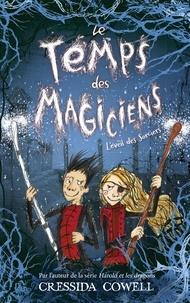 Cressida Cowell - Le temps des magiciens Tome 2 : L'éveil des sorciers.