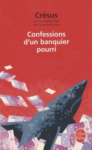Crésus - Confessions d'un banquier pourri.