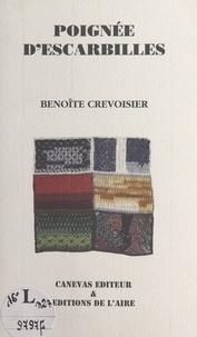 Crevoisier Benoite - Poignee d escarbilles.