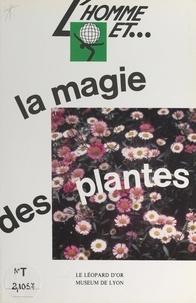 Cric Vigneau et Nicole Chaumet - L'homme et la magie des plantes.