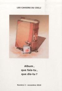 CRILJ - Album, que fais-tu, que dis-tu ?.
