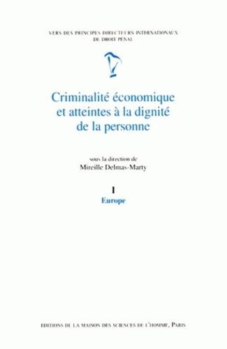 Mireille Delmas-Marty - Criminalité économique et atteintes à la dignité de la personne Tome 1 - Europe.