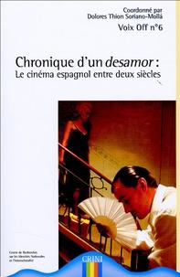 Dolores Thion Soriano-Molla et  Collectif - Voix Off N° 6 : Chronique d'un desamor : Le cinéma espagnol entre deux siècles.