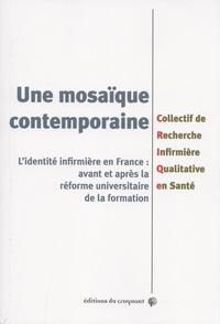 CRIQS - Une mosaïque contemporaine - L'identité infirmière en France : avant et après la réforme universitaire de la formation.