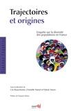 Cris Beauchemin et Christelle Hamel - Trajectoires et origines - Enquête sur la diversité des populations en France.