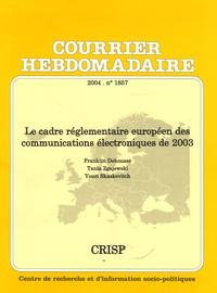 Franklin Dehousse et Tania Zgajewski - Courrier Hebdomadaire N° 1857/2004 : Le cadre réglementaire européen des communications électroniques de 2003.