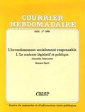 Bernard Bayot et Alexandra Demoustiez - Courrier Hebdomadaire N° 1866/2005 : L'investissement socialement responsable - Tome 1, Le contexte législatif et politique.