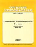Alexandra Demoustiez et Bernard Bayot - Courrier Hebdomadaire N° 1869-1870/2005 : L'investissement socialement responsable - Tome 2, Le marché.