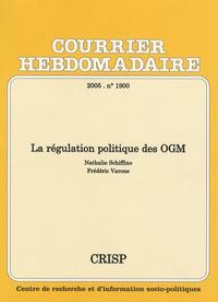 Nathalie Schiffino et Frédéric Varone - Courrier Hebdomadaire N° 1900, 2005 : La régulation politique des OGM.