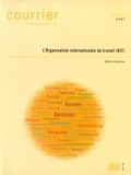Cédric Leterme - Courrier Hebdomadaire N° 2297/2016 : L'Organisation internationale du travail (OIT).