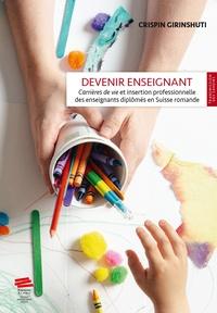 Crispin Girinshuti - Devenir enseignant - Carrières de vie et insertion professionnelle des enseignants diplômés en Suisse romande.